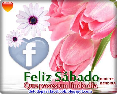 imagenes bonitas sabado imagenes bonitas para muro de facebook feliz sabado