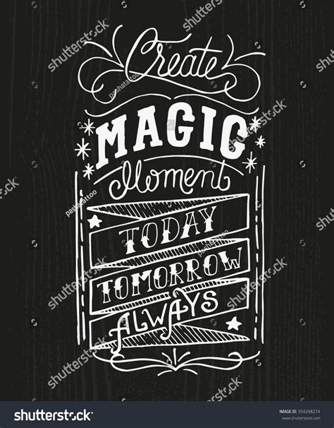 typography quotes vector create magic moment today tomorrow always stock vector 354298274