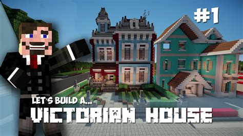 build a victorian house minecraft lets build victorian house part 1 youtube