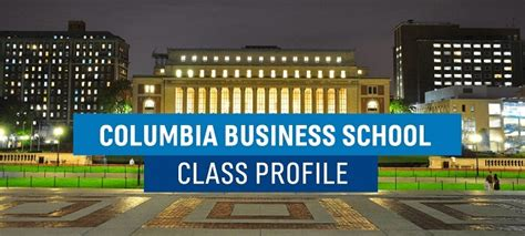 Columbia Mba Class Profile 2013 by Class Profile Columbia Business School