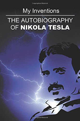 my inventions the autobiography of nikola tesla isbn my inventions the autobiography of nikola tesla tesla