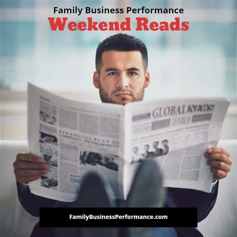 Weekend Reads by Weekend Reads All About Succession Planning Family