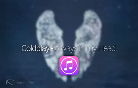 download mp3 coldplay always in my head download coldplay s new song on itunes absolutely free and