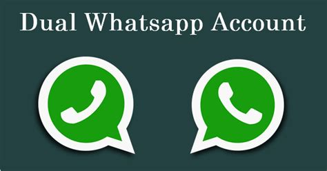 run multiple whatsapp accounts in one android phone dual whatsapp run 2 whatsapp accounts in 1 android phone