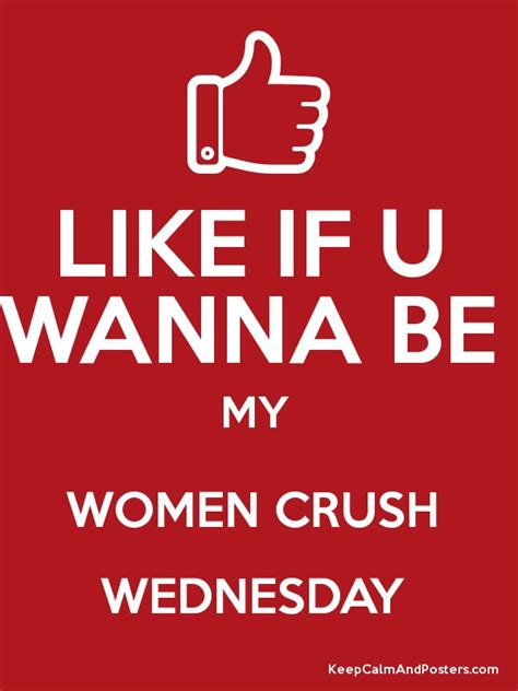 be my posters like if u wanna be my crush wednesday keep calm