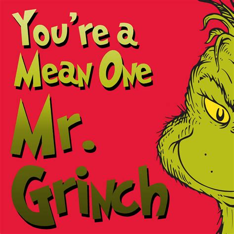 you re you re a mean one mr grinch toptenz net