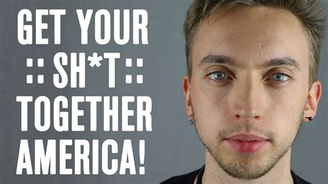Get Your Shit Together Meme - america get your shit together youtube