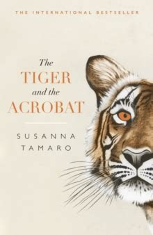 the tiger and the acrobat books the tiger and the acrobat susanna tamaro 9781786072825