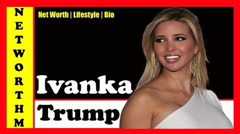 donald trump net worth biography ivanka trump net worth 2017 bio donald trump s daughter