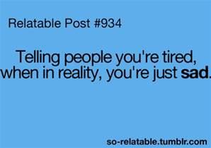 so sad and true depression sad true true story tired sadness i can relate