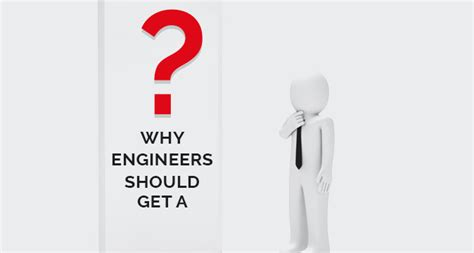 Why Mba Is Important For Engineers by Why Engineers Should Get A Mba