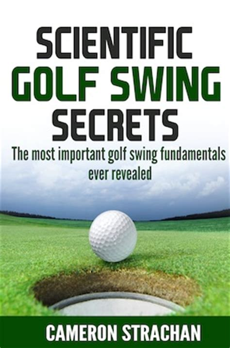 scientific golf swing three killer scientific golf swing secrets