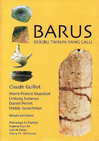 Barus Negeri Ker Daniel Perret Heddy Surachman barus seribu tahun yang lalu by claude guillot reviews discussion bookclubs lists