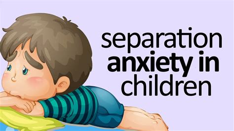 how to crate a with separation anxiety separation anxiety in children what you need to