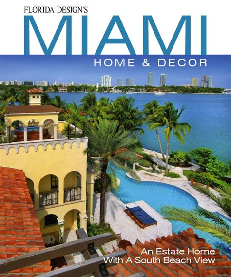miami home design magazine florida design s miami home decor digital magazine