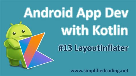 layoutinflater in android kotlin 13 android application development with kotlin