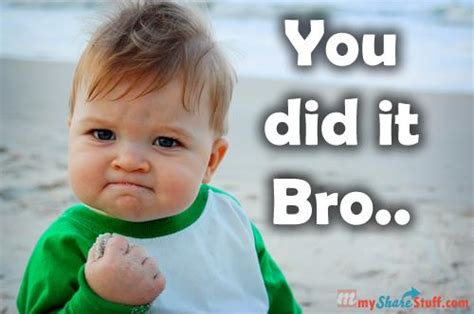 You Did Meme - yay you did it funny pictures to pin on pinterest pinsdaddy