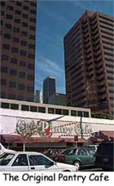 The Original Pantry Los Angeles by The Original Pantry In Los Angeles California