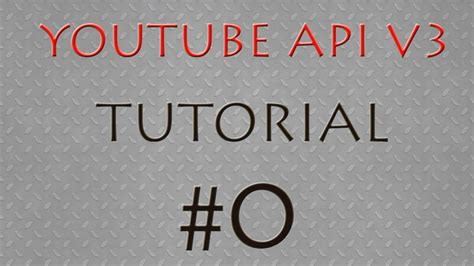 tutorial youtube api youtube api js tutorial 0 introduction new channel