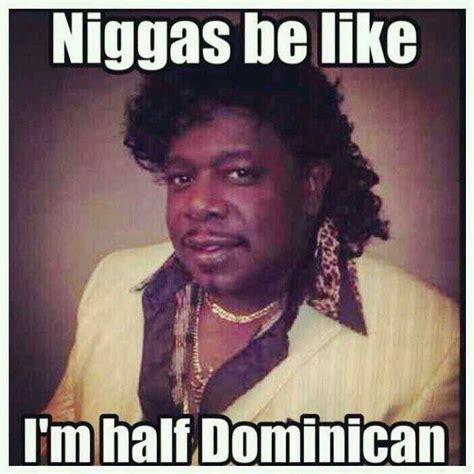 Funny Dominican Memes - half dominican my funny stuff pinterest funny stuff