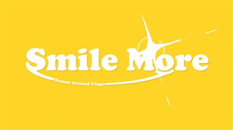roman atwood the quot smile more quot man