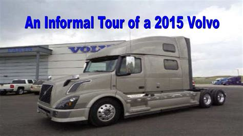 2015 volvo 18 wheeler an informal tour of a 2015 volvo