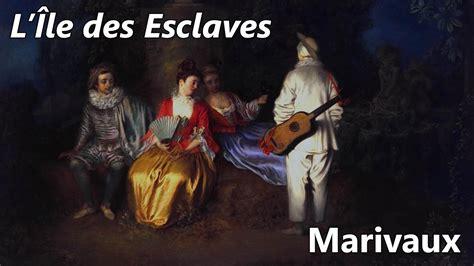 lile des esclaves 2011686962 marivaux l 206 le des esclaves r 233 sum 233 analyse youtube