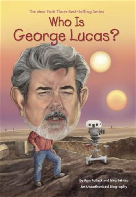 biography stories list who is george lucas by pamela d pollack 9780698171879