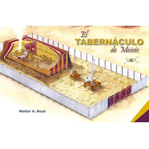 el tabernaculo o tienda de reunion de israel el tabern 225 culo de mois 233 s 187 169 publicaciones pescadores