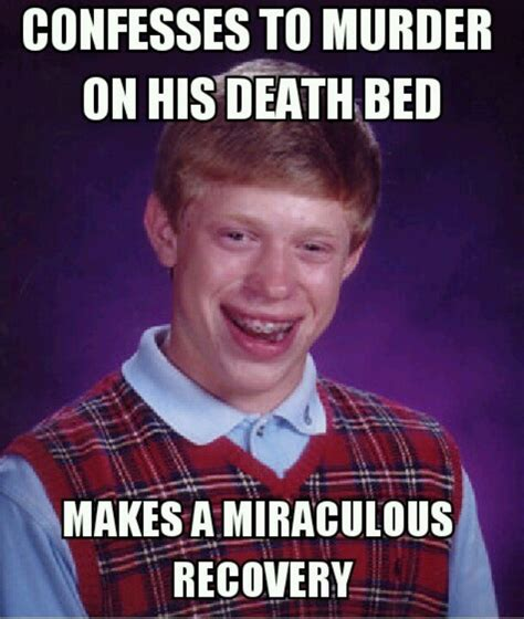 Bryan Meme - 28 best bad luck brian images on pinterest