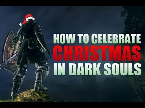 how to celebrate christmas in dark souls special youtube