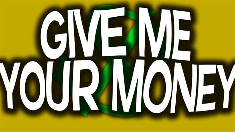 Give Me Your Guesses by Give Me Money Www Pixshark Images Galleries With A