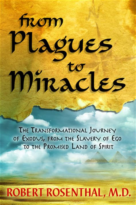 The Miracles Of Exodus from plagues to miracles the transformational journey of