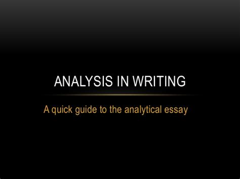 Guide To Writing An Analytical Essay by Analytical Essays