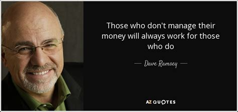 dave ramsey quote   dont manage  money