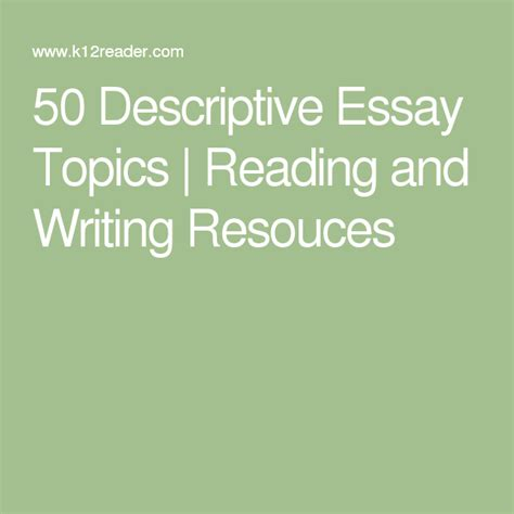 50 Argument Essay Topics by 50 Descriptive Essay Topics Essay Topics Writing Ideas And Activities