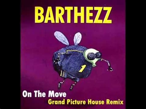 barthezz on the move barthezz on the move grand picture house remix youtube