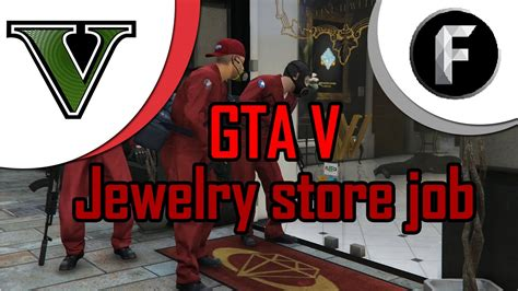 gta v the jewelry store job hun hd youtube