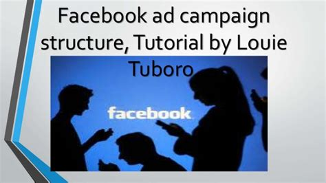 facebook ppc ads tutorial facebook ad caign structure tutorial by louie