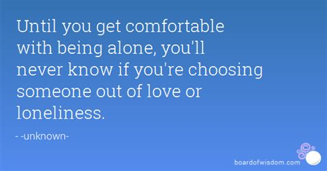 Being Comfortable Alone by Until You Get Comfortable With Being Alone You Ll Never