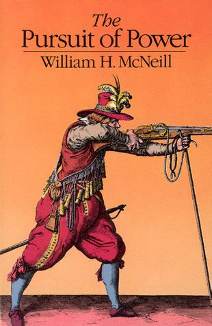 the pursuit of power by william hardy mcneill reviews discussion bookclubs lists