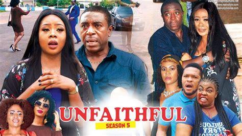 unfaithful nigerian film unfaithful 5 2018 latest nigerian nollywood movies