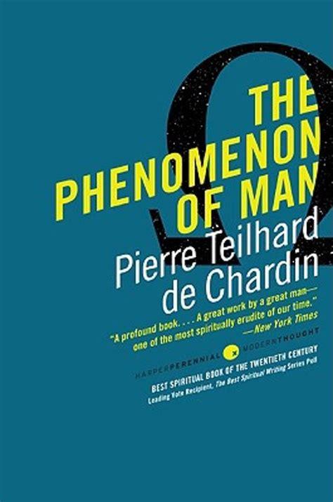 the phenomenon of man bol com the phenomenon of man pierre teilhard de