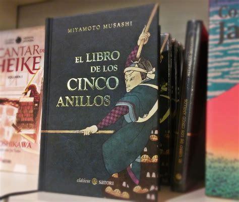 libro satori satori ediciones publica el cl 225 sico el libro de los cinco anillos en un formato de lujo