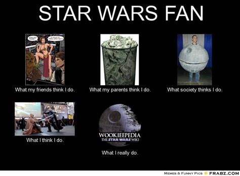 Meme Generator Star Wars - star wars fan what people think i do what i really