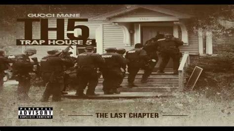 gucci mane trap house 4 gucci mane trap house 5 full album youtube