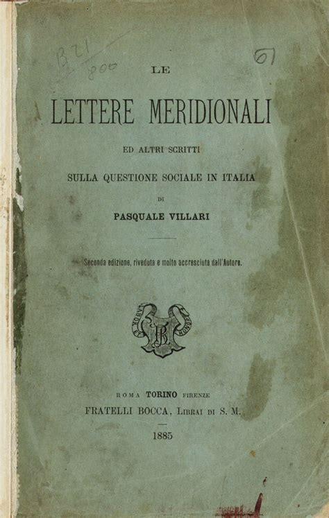 pasquale villari lettere meridionali le lettere meridionali ed altri scritti sulla questione