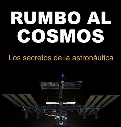 los secretos de la el blog de jarban02 rumbo al cosmos los secretos de la astrona 250 tica