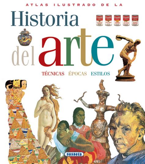 atlas ilustrado de la atlas ilustrado de la historia del arte independent publishers group
