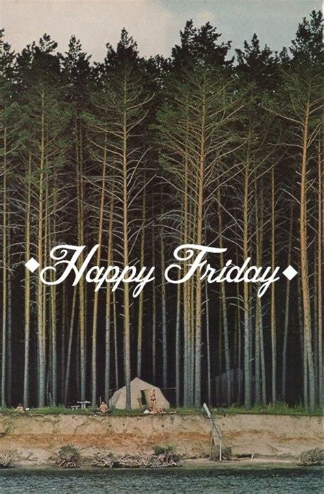 Happy Friday Nature Inspired by 17 Best Happy Weekend Quotes On Happy Friday